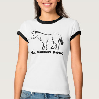 El Burro Bobo T-Shirt