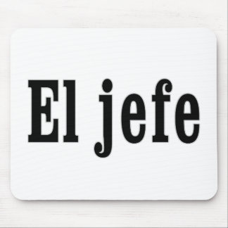 """El jefe """"The Boss"""" Mouse Pad"""