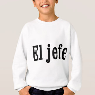 "El jefe ""The Boss"" Sweatshirt"