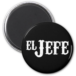 El Jefe Translation The Boss 2 Inch Round Magnet