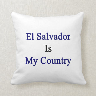 El Salvador Is My Country Throw Pillows