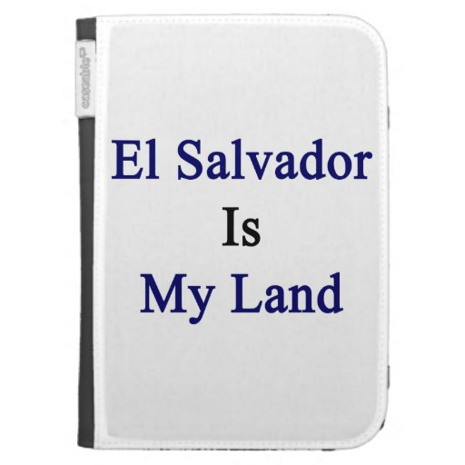 El Salvador Is My Land Kindle 3G Covers