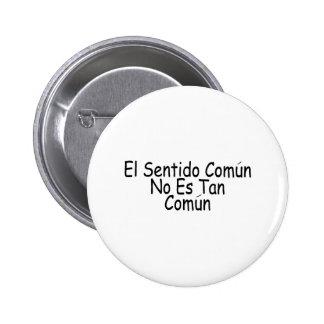 El Sentido Comun No Es Tan Comun 6 Cm Round Badge