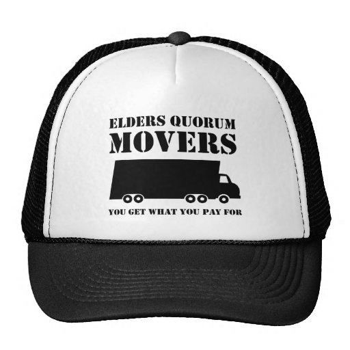 Elders Quorum Movers: You Get What You Pay For 2 Trucker Hats