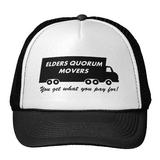 Elders Quorum Movers: You Get What You Pay For 3 Trucker Hat