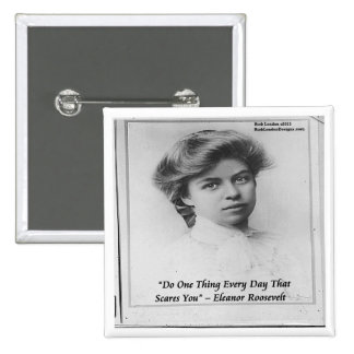 Eleanor Roosevelt Do Something Scary Quote Pinback Buttons