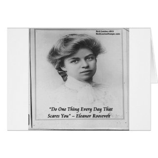 """Eleanor Roosevelt """"Do Something Scary"""" Quote Greeting Card"""