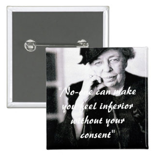 Eleanor Roosevelt - No-one can make you feel Button