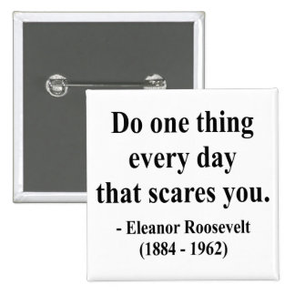 Eleanor Roosevelt Quote 2a Buttons