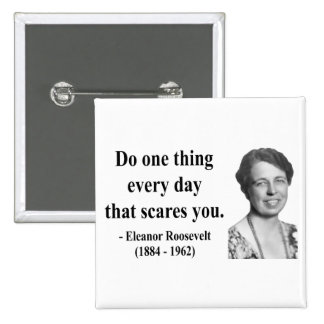 Eleanor Roosevelt Quote 2b Button