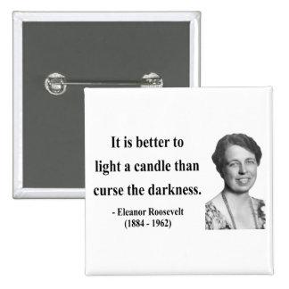 Eleanor Roosevelt Quote 3b Pins