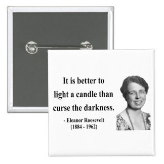 Eleanor Roosevelt Quote 3b Pins