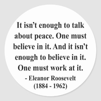 Eleanor Roosevelt Quote 4a Classic Round Sticker