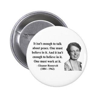 Eleanor Roosevelt Quote 4b Pins