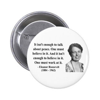 Eleanor Roosevelt Quote 4b Pins