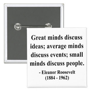 Eleanor Roosevelt Quote 5a Pinback Buttons
