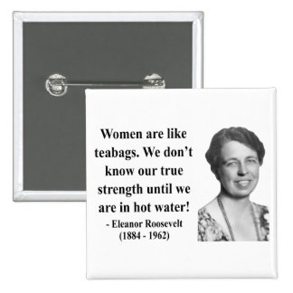 Eleanor Roosevelt Quote 6b Pinback Buttons