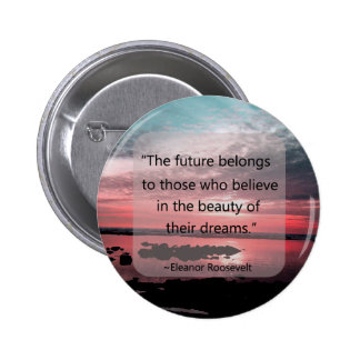 Eleanor Roosevelt Quote 6 Cm Round Badge