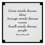 Eleanor Roosevelt Quote   Great Minds Poster