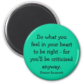 Eleanor Roosevelt quote 6 Cm Round Magnet