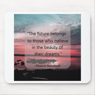Eleanor Roosevelt Quote Mouse Pad