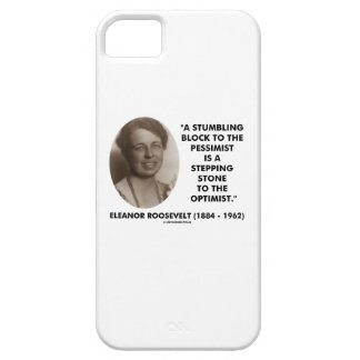 Eleanor Roosevelt Stumbling Block Stepping Stone iPhone 5 Cases
