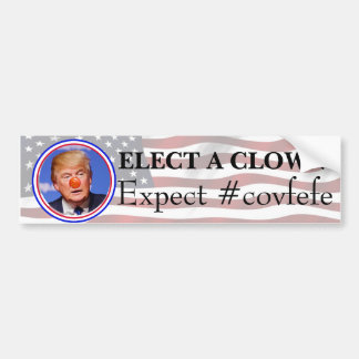 Elect a Clown, Expect a Circus Anti Trump Bumper Bumper Sticker