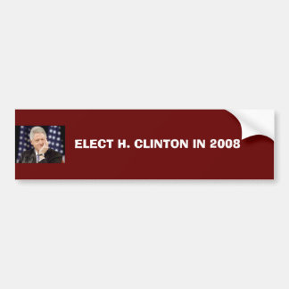 ELECT H. CLINTON IN 2008 BUMPER STICKER