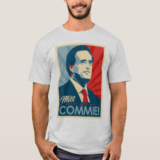 Elect Mitt Romney for President Not a Commie! T-Shirt