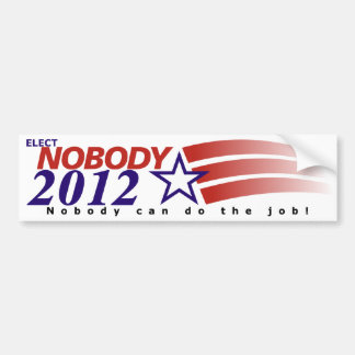 Elect Nobody 2012 Bumper Sticker