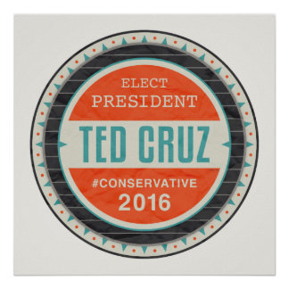 Elect President Ted Cruz Poster