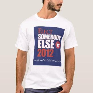 Elect Somebody Else shirt
