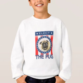 Elect The Pug Sweatshirt