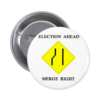 Election Ahead Merge Right 6 Cm Round Badge