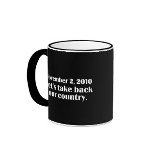 Election Day 2010 Take Back America Coffee Mug