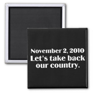 Election Day 2010 Take Back America Square Magnet