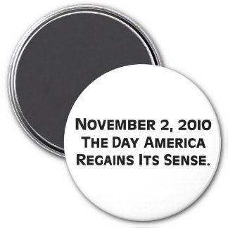 Election Day 2010 When America Regains Its Sense 7.5 Cm Round Magnet