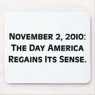 Election Day 2010 When America Regains Its Sense Mouse Pad