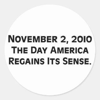 Election Day 2010 When America Regains Its Sense Round Sticker