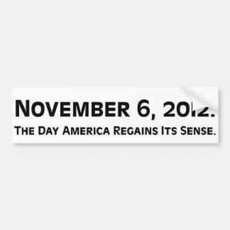 Election Day 2012 When America Regains Its Sense Bumper Sticker