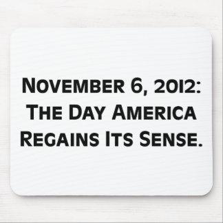 Election Day 2012 When America Regains Its Sense Mouse Pad