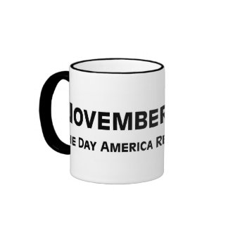 Election Day 2012 When America Regains Its Sense Ringer Mug