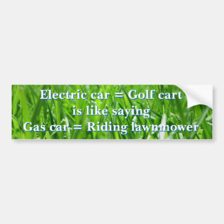 Electric cars are golf carts bumper sticker