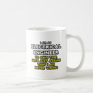 Electrical Engineer...Assume I Am Never Wrong Basic White Mug