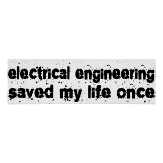 Electrical Engineering Saved My Life Once Poster