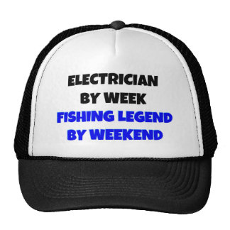 Electrician by Week Fishing Legend By Weekend Cap