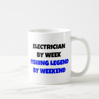 Electrician by Week Fishing Legend By Weekend Coffee Mug