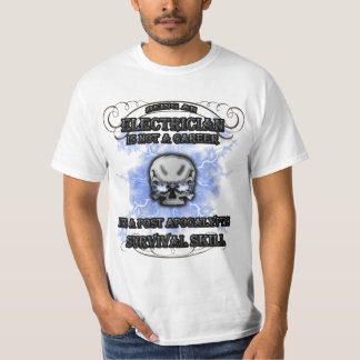 Electrician -post apocalyptic survival skill T-Shirt