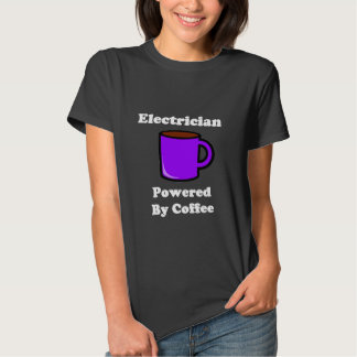 """""""Electrician"""" Powered by Coffee Shirt"""