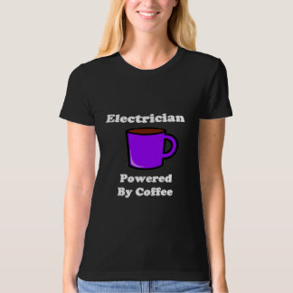 """""""Electrician"""" Powered by Coffee Tshirts"""